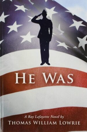 He Was a Ray Lafayette Novel | Mindstir Media Book Cover