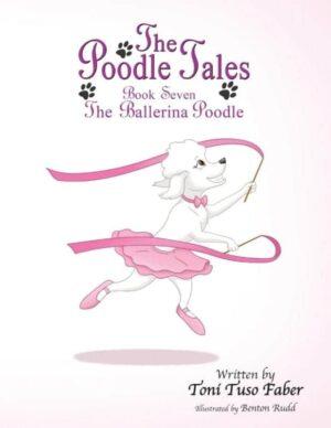 The Poodle Tales Book Seven The Ballerina Poodle | Mindstir Media Book Cover