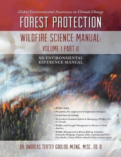 Global Environmental Awareness on Climate Change Forest Protection – Wildfire Science Manual Volume 1 Part 2 Dr. Andreas Tertey Gboloo | Mindstir Media Book Cover