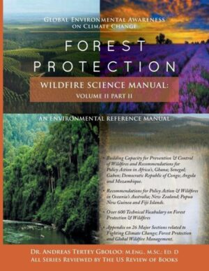 Global Environmental Awareness on Climate Change Forest Protection – Wildfire Science Manual Volume 2 Part 2 Dr. Andreas Tertey Gboloo | Mindstir Media Book Cover