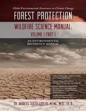 Global Environmental Awareness on Climate Change Forest Protection Wildfire Science Manual Volume 1 Part 1 | Mindstir Media Book Cover