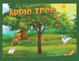I Can Only Be an Apple Tree by Paula Merlo | Mindstir Media Book Cover