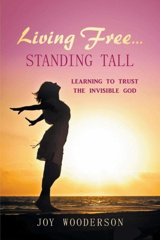 Living Free...Standing Tall Learning to Trust the Invisible God | Mindstir Media Book Cover