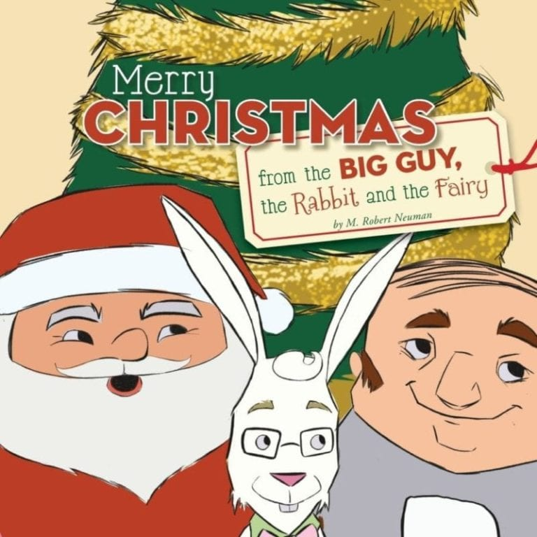 Merry Christmas from the Big Guy the Rabbit and the Fairy by M. Robert Neuman | Mindstir Media Book Cover