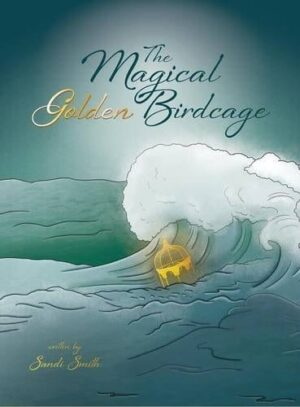 The Magical Golden Birdcage | Mindstir Media Book Cover