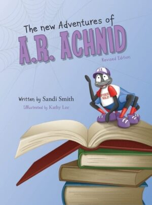 The New Adventures of A.R. Achnid Revised Edition 1   Mindstir Media Book Cover