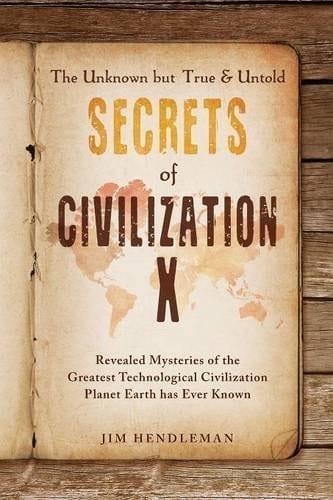 The Unknown but True Untold Secrets of Civilization X   Mindstir Media Book Cover