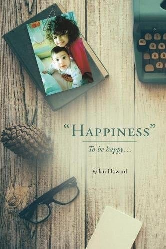 Happiness To be happy... | Mindstir Media Book Cover
