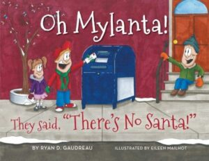 Oh Mylanta They Said Theres No Santa by Ryan D. Gaudreau | Mindstir Media Book Cover