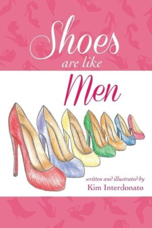 Shoes Are Like Men by Kim Interdonato | Mindstir Media Book Cover