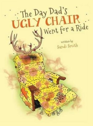 The Day Dads Ugly Chair Went for a Ride | Mindstir Media Book Cover