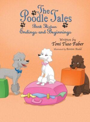 The Poodle Tales Book Thirteen Endings and Beginnings | Mindstir Media Book Cover