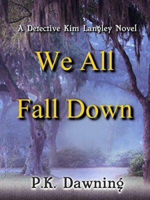 We All Fall Down A Detective Kim Langley Novel | Mindstir Media Book Cover