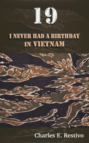 19 I Never Had a Birthday in Vietnam by Charles E. Restivo | Mindstir Media Book Cover