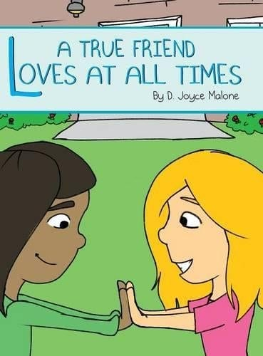 A True Friend Loves At All Times by D. Joyce Malone | Mindstir Media Book Cover