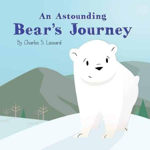 An Astounding Bears Journey by Charles S. Lessard | Mindstir Media Book Cover