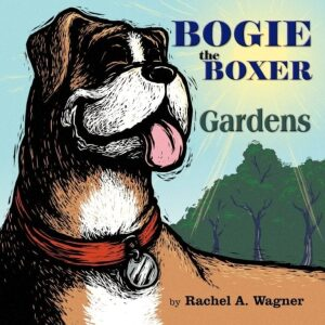 Bogie the Boxer Gardens | Mindstir Media Book Cover