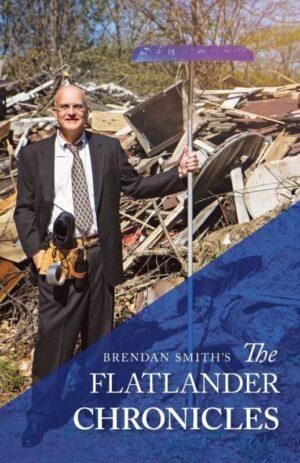 Brendan Smiths the Flatlander Chronicles | Mindstir Media Book Cover