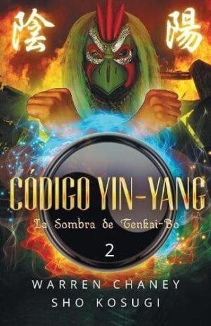 CODIGO YIN YANG La Sombra de Tenkai Bo Spanish Edition 1 | Mindstir Media Book Cover
