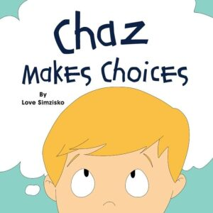 Chaz Makes Choices by Love Simzisko | Mindstir Media Book Cover