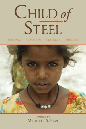 Child of Steel by Michelle S. Pape | Mindstir Media Book Cover