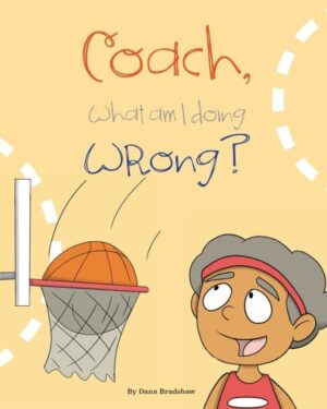Coach What am I Doing Wrong by Dana Bradshaw | Mindstir Media Book Cover