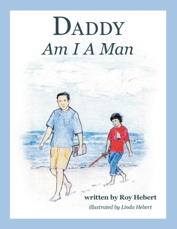 Daddy Am I A Man by Roy Hebert | Mindstir Media Book Cover
