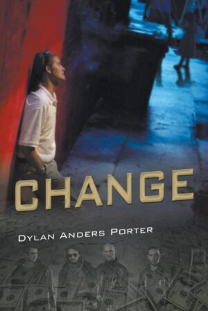 Dylan Anders Porter change | Mindstir Media Book Cover