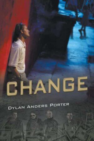 Dylan Anders Porter change | Mindstir Media Book Cover