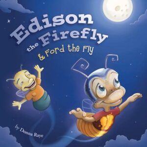 Edison the Firefly Ford the Fly by Donna Raye | Mindstir Media Book Cover
