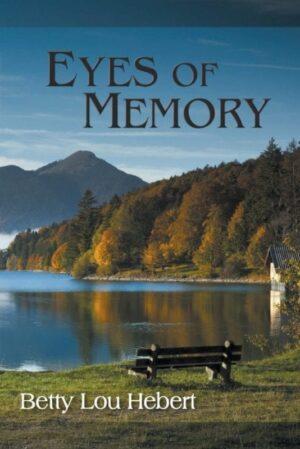 Eyes of Memory by Betty Lou Hebert | Mindstir Media Book Cover