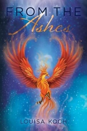 From the Ashes by Louisa Koch | Mindstir Media Book Cover