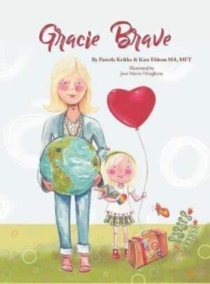 Gracie Brave by Pamela Krikke Kate Eldean MA MFT | Mindstir Media Book Cover