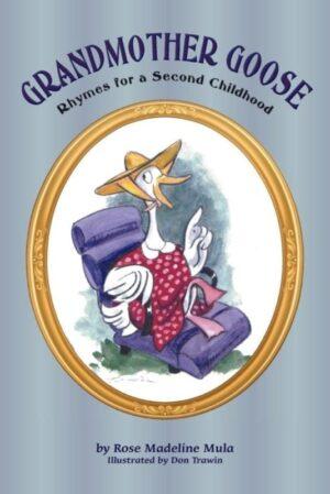 Grandmother Goose Rhymes for a Second Childhood by Rose Madeline Mula   Mindstir Media Book Cover