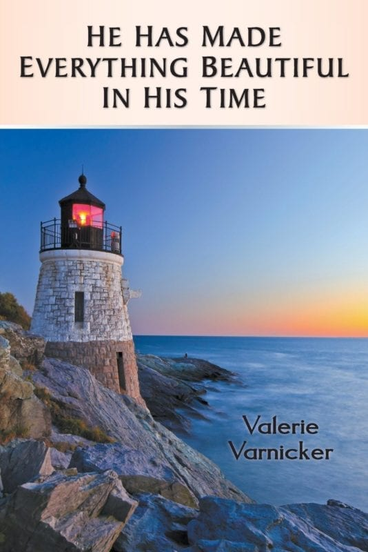 He Has Made Everything Beautiful in His Time by Valerie Varnicker | Mindstir Media Book Cover