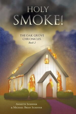 Holy Smoke The Oak Grove Chronicles Book 2 by Annette Schiffer Michael Schiffer | Mindstir Media Book Cover