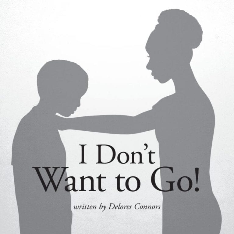 I Dont Want to Go by Delores Connors | Mindstir Media Book Cover
