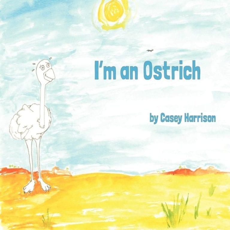 Im an Ostrich by Casey Harrison | Mindstir Media Book Cover
