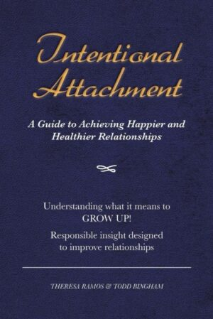 Intentional Attachment A Guide to Achieving Happier and Healthier Relationships | Mindstir Media Book Cover