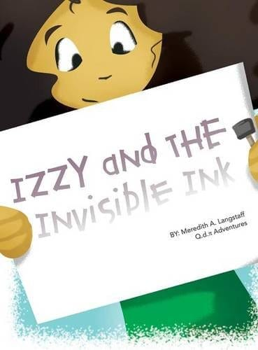 Izzy and the Invisible Ink by Meredith A. Langstaff | Mindstir Media Book Cover