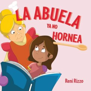 La Abuela YA No Hornea Spanish Edition by Reni Rizzo | Mindstir Media Book Cover