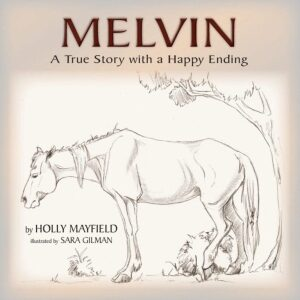 Melvin A True Story with a Happy Ending by Holly Mayfield | Mindstir Media Book Cover