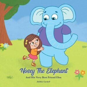 Nosey the Elephant and His Very Best Friend Elsa | Mindstir Media Book Cover