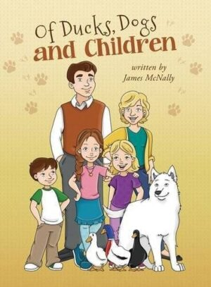 Of Ducks Dogs and Children by James McNally | Mindstir Media Book Cover