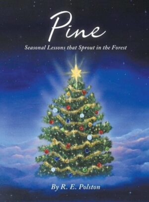 Pine Seasonal Lessons That Sprout in the Forest by R E Polston | Mindstir Media Book Cover