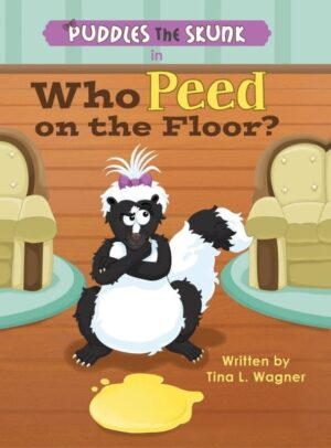 Puddles the Skunk in Who Peed on the Floor by Tina L. Wagner | Mindstir Media Book Cover