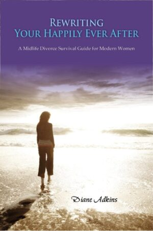Rewriting Your Happily Ever After A Midlife Divorce Survival Guide for Modern Women | Mindstir Media Book Cover