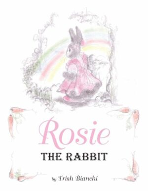 Rosie the Rabbit by Trish Bianchi | Mindstir Media Book Cover