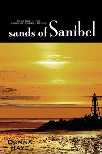 Sands of Sanibel Book One Sands of Sanibel Series by Donna Raye | Mindstir Media Book Cover
