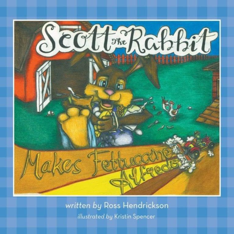 Scott the Rabbit Makes Fettuccine Alfredo by Ross Hendrickson | Mindstir Media Book Cover